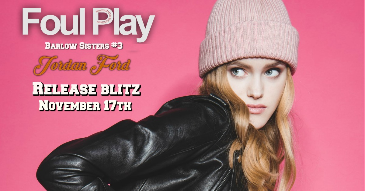 Foul Play Release blitz