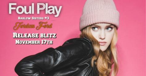 Foul Play Release blitz